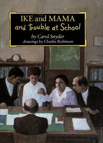 Ike and mama and trouble at school by Carol Snyder