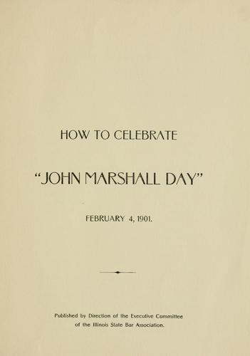 "How to celebrate ""John Marshall Day"" by Moses, Adolph"