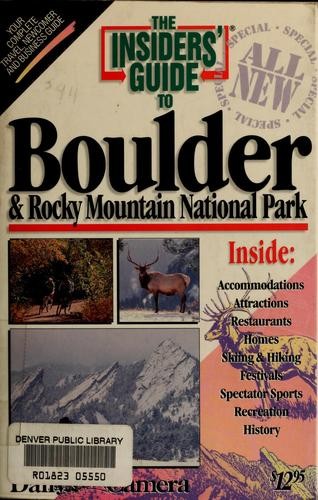 The Insiders' guide to Boulder & Rocky Mountain National Park by Shelley D. Schlender