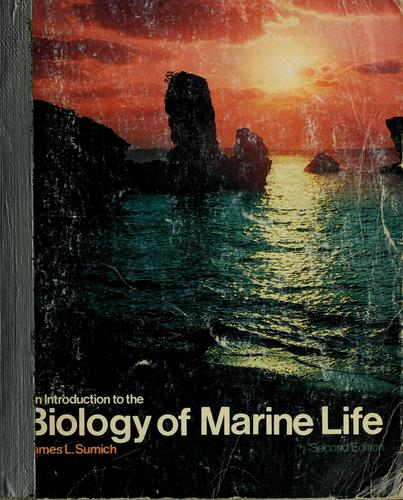 An introduction to the biology of marine life by James L. Sumich