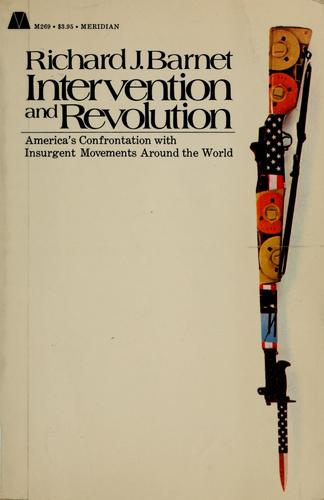 Intervention and revolution by Richard J. Barnet