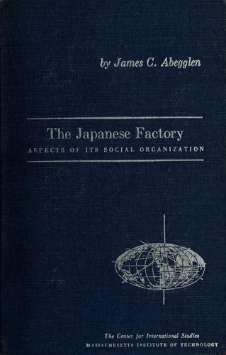 The Japanese factory by James C. Abegglen