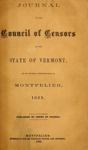 The journal of the Council of censors of the state of Vermont by Vermont. Council of Censors