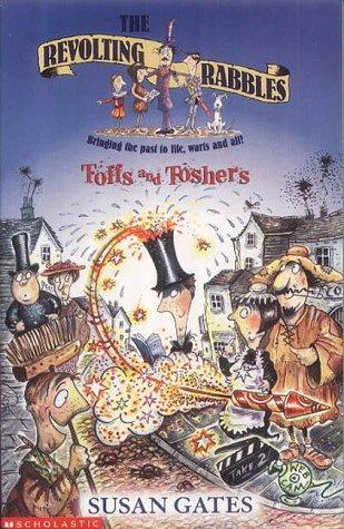Toffs and Toshers (Revolting Rabbles) by Susan P. Gates