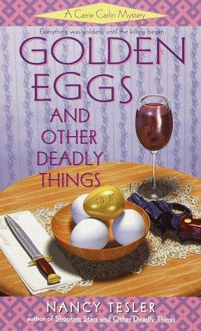 Golden eggs and other deadly things by Nancy Tesler