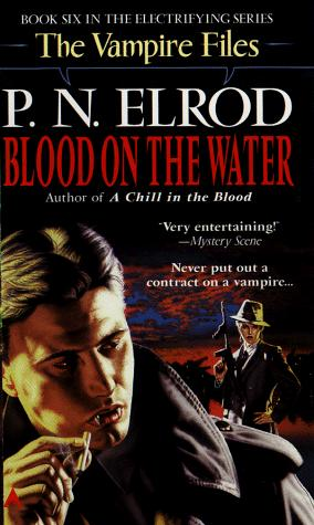 Blood on the Water (Vampire Files, No 6) by P. N. Elrod