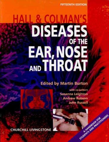 Hall and Colman's Diseases of the Ear, Nose and Throat by Martin Burton