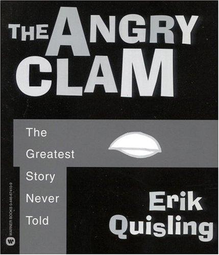The angry clam by Erik Quisling