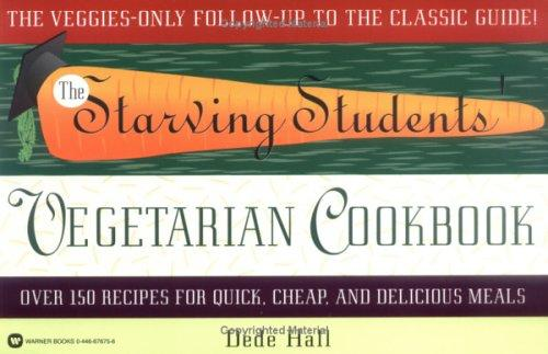 The Starving Students' Vegetarian Cookbook by Dede Hall