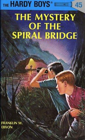 The Mystery of the Spiral Bridge by Franklin W. Dixon