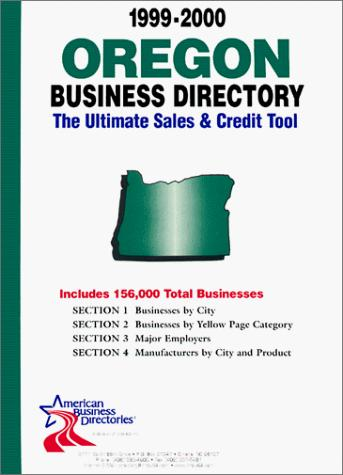 Oregon Business Directory (Oregon Business Directory, 1999-2000) by infoUSA Inc.
