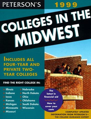 Peterson's Colleges in the Midwest 1999 by Petersons