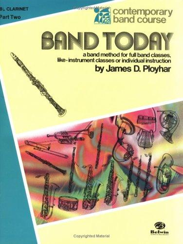 Band Today, Part 2 (Contemporary Band Course) by James Ployhar