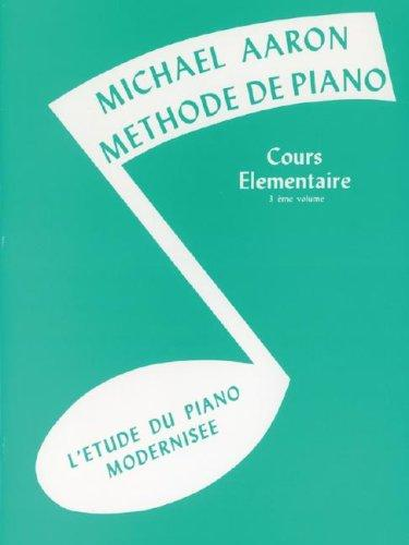 Michael Aaron Piano Course / Book 3 (French) by Michael Aaron