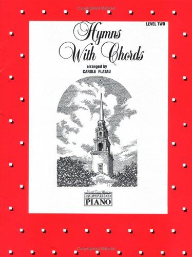 Hymns with Chords (David Carr Glover Method for Piano) by Carole Flatau