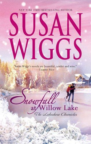 Snowfall at Willow Lake (Lakeshore Chronicles, Book 4)