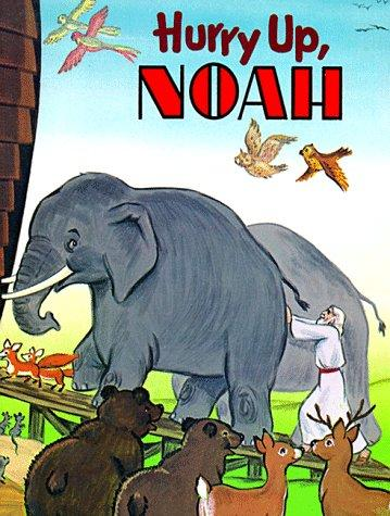 Hurry Up, Noah (Happy Day Book) by Patricia S. Mahany