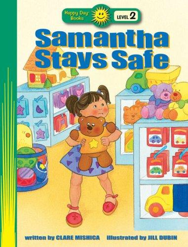 Samantha Stays Safe (Happy Day Books Level 2) by Clare Michica