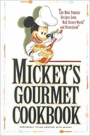 Mickey's Gourmet Cookbook by Walt Disney World