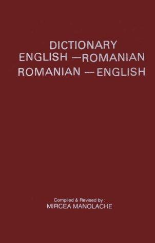 Romanian to ­English and English to ­Romanian Dictionary by Mircea Manolache