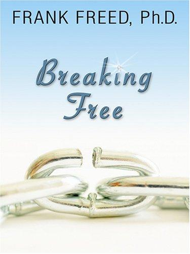 Breaking Free by Frank, Ph.D. Freed