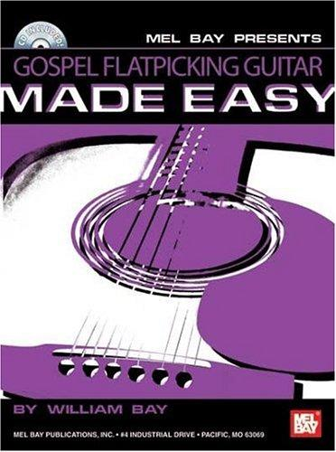 Mel Bay Gospel Flatpicking Guitar Made Easy by William Bay