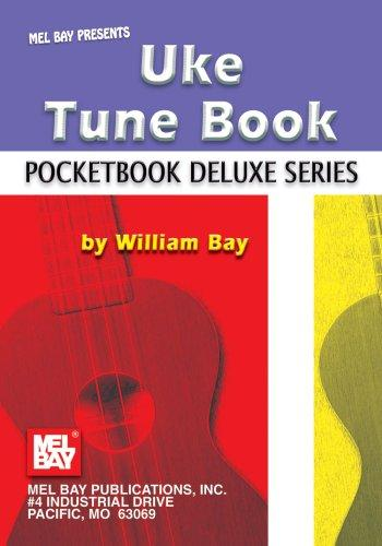 Mel Bay Uke Tune Book,  Pocketbook Deluxe Series (Pocketbook Deluxe) by William Bay
