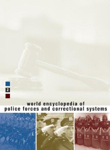 World Encyclopedia of Police Forces and Correctional Systems by Kurian, George Thomas.
