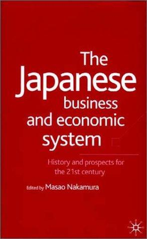 The Japanese business and economic system by