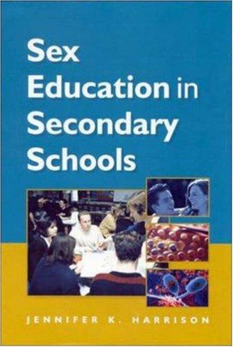 Sex Education in Secondary Schools by Jennifer K. Harrison