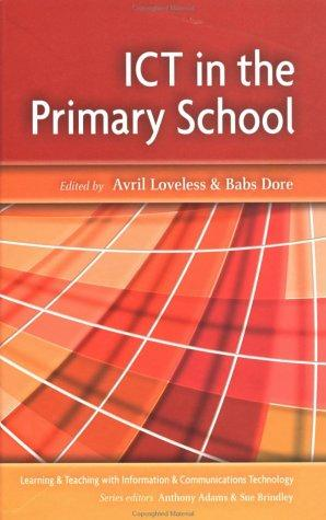 ICT in the Primary School (Learning and Teaching with ICT) by Loveless
