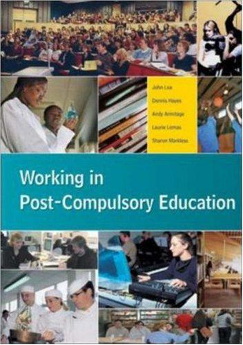 Working in Post-Compulsory Education by John Lea