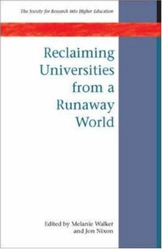 Reclaiming Universities from a Runaway World (Society for Research into Higher Education) by Melanie Walker, Jon Nixon