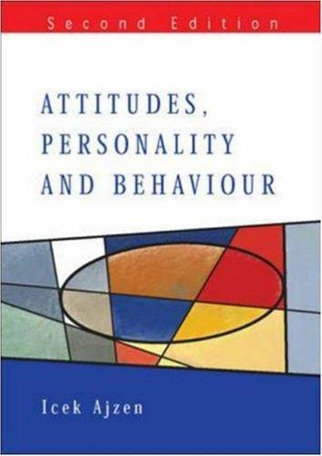 Attitudes, Personality And Behaviour (Mapping Social Psychology) by Icek Ajzen