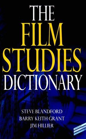 The film studies dictionary by Steven Blandford