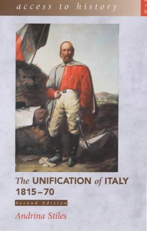 The Unification of Italy, 1815-70 by Andrina Stiles