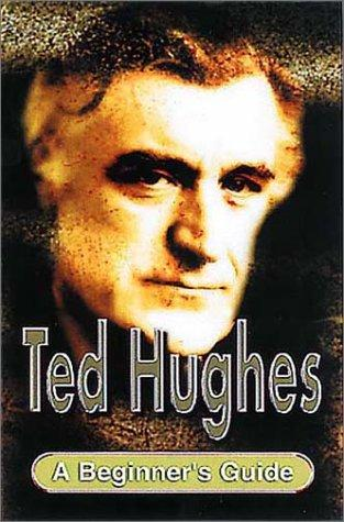 Ted Hughes (Beginner's Guide) by Charlie Bell