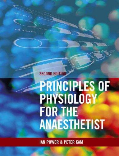 Principles of Physiology for the Anaethetist by Ian Power
