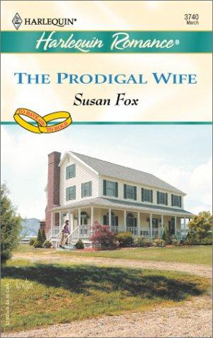 The Prodigal Wife  (To Have & to Hold)