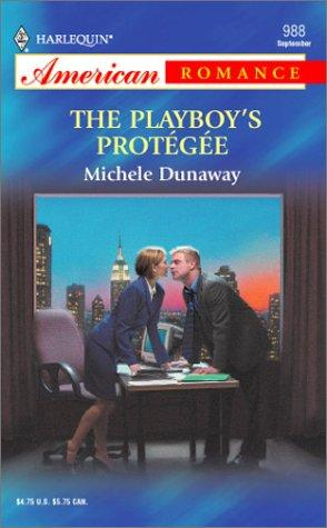 The playboy's  protégée by Michele Dunaway