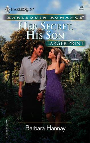 Her Secret, His Son (Larger Print Romance) by Barbara Hannay