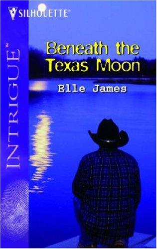 Beneath The Texas Moon by Elle James
