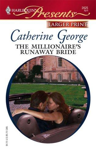 The Millionaire's Runaway Bride (Harlequin Presents: Dinner at 8)