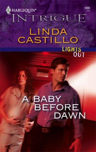 A Baby Before Dawn (Harlequin Intrigue Series) by Linda Castillo