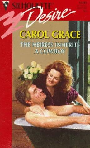 The Heiress Inherits A Cowboy by Carol Grace