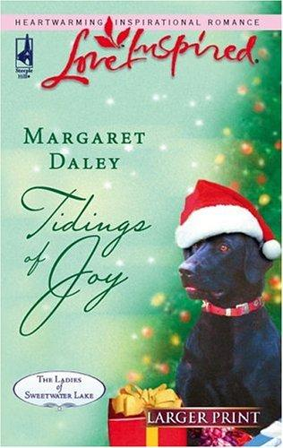 Tidings of Joy (The Ladies of Sweetwater Lake #5) (Love Inspired) by Margaret Daley