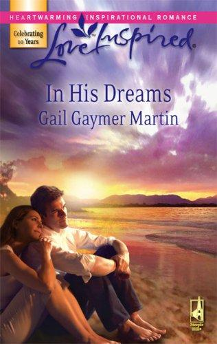 In His Dreams (Michigan Island, Book 3) by Gail Gaymer Martin