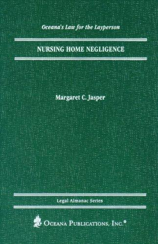 Nursing Home Negligence (Oceana's Legal Almanac Series  Law for the Layperson) by Margaret Jasper