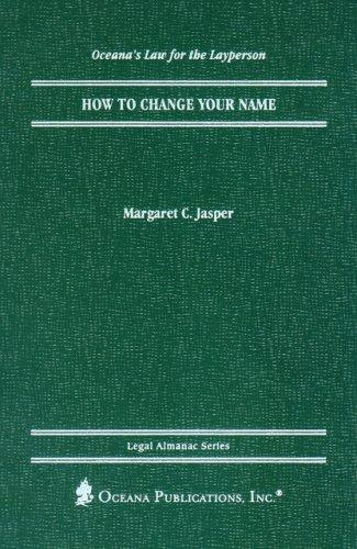 How to Change Your Name (Oceana's Legal Almanac Series  Law for the Layperson) by Margaret Jasper