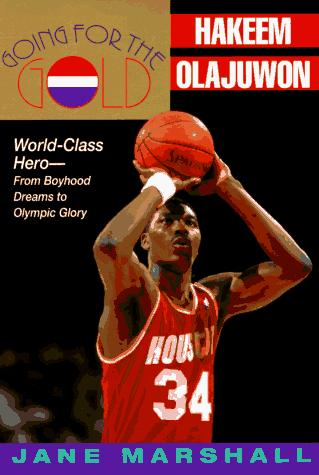 Going for the Gold : Hakeem Olajuwon by Jane Marshall
